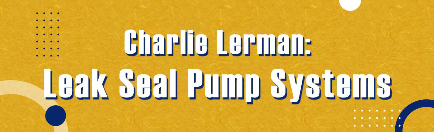 1. Banner - Charlie Lerman - Leak Seal Pump Systems