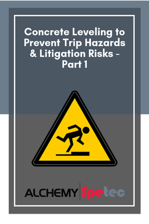 Concrete Leveling to Prevent Trip Hazards & Litigation Risks - Part 1