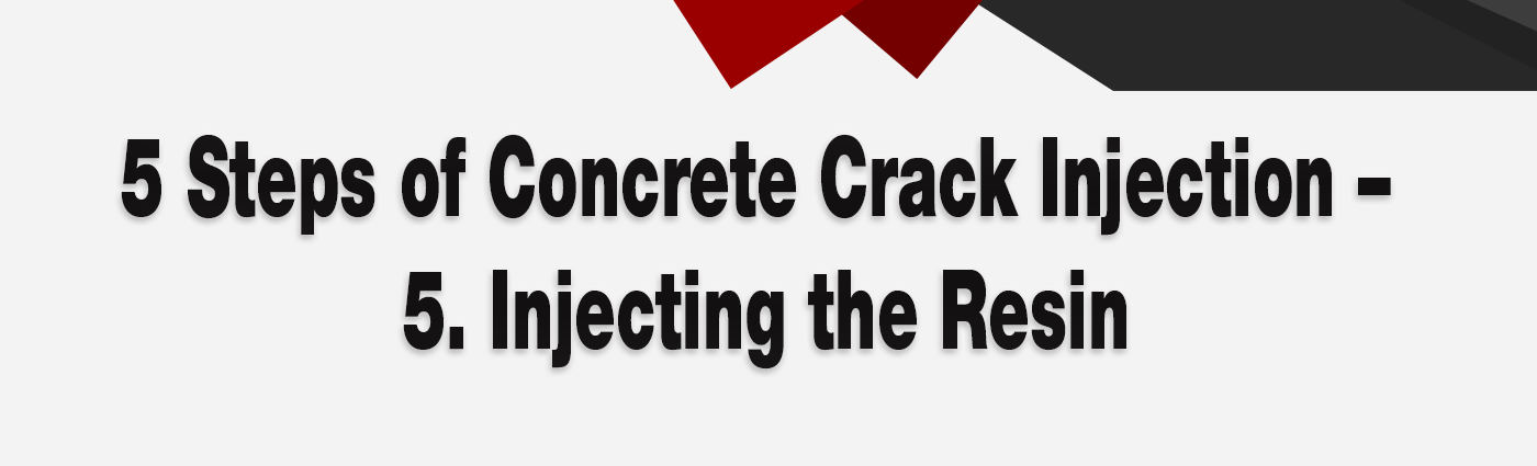 5 Steps of Concrete Crack Injection - 5 - Banner