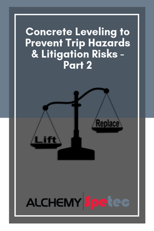 Concrete Leveling to Prevent Trip Hazards & Litigation Risks - Part 2