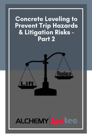 Concrete Leveling to Prevent Trip Hazards & Litigation Risks - Part 2