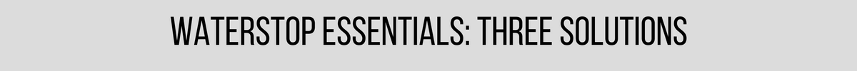 Waterstop Essentials: Three Solutions