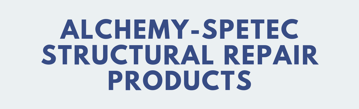 ALCHEMY-SPETEC STRUCTURAL REPAIR PRODUCTS