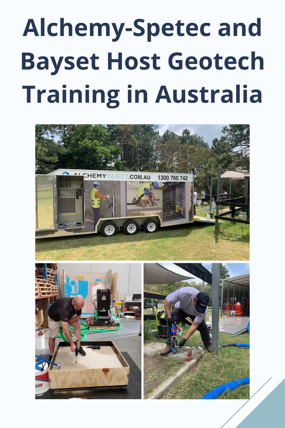 Alchemy-Spetec and Bayset Host Geotech Training in Australia