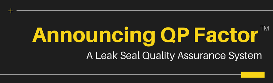 Announcing QP Factor™ - A Leak Seal Quality Assurance System