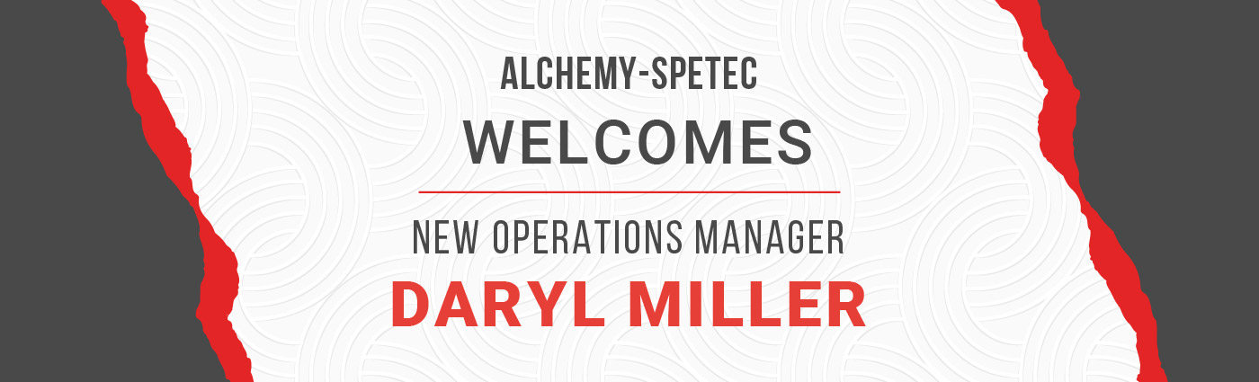 Banner - Alchemy-Spetec Welcomes New Operations Manager Daryl Miller