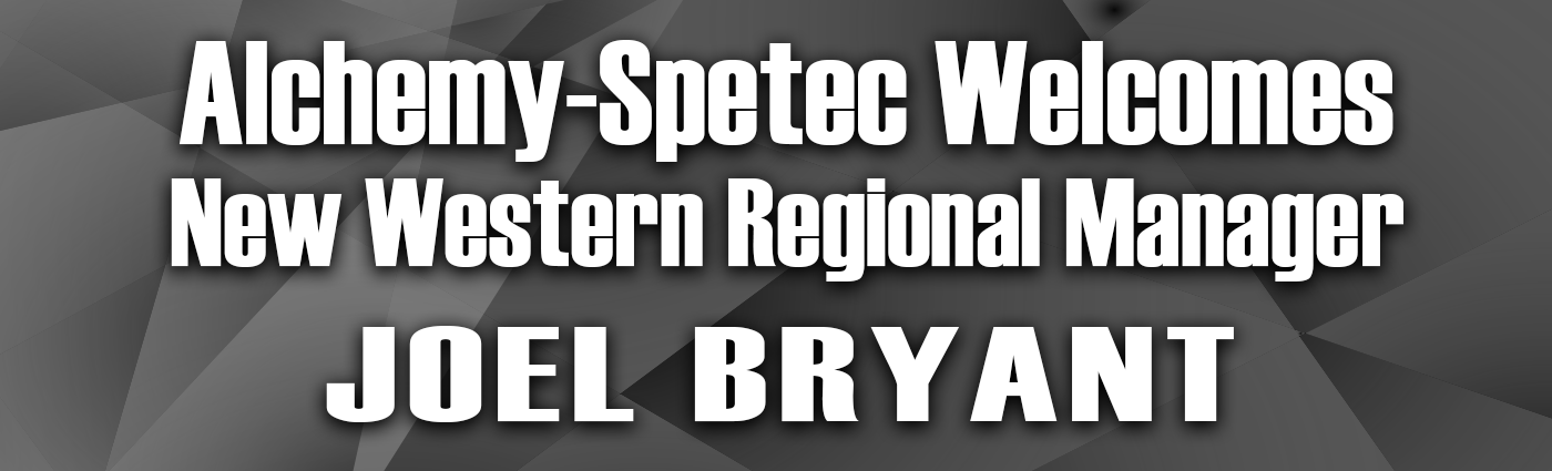 Banner - Alchemy-Spetec Welcomes New Western Regional Manager Joel Bryant