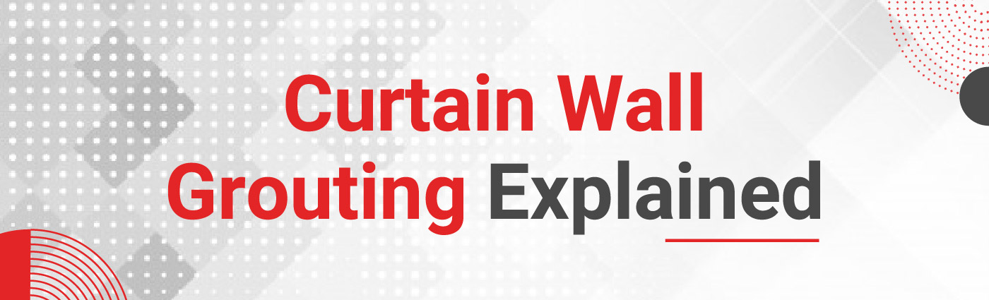 Banner - Curtain Wall Grouting Explained