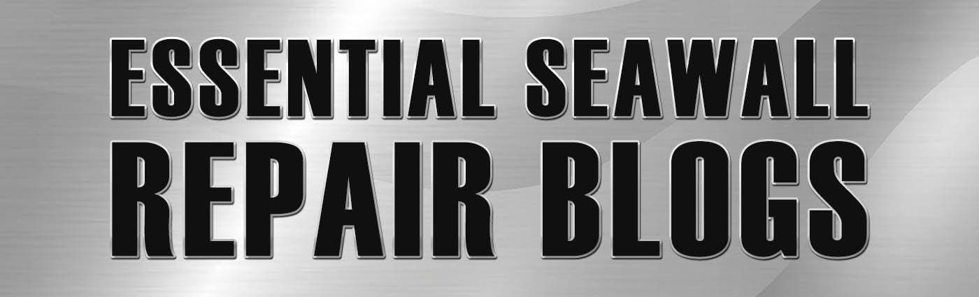 Banner - Essential Seawall Repair Blogs