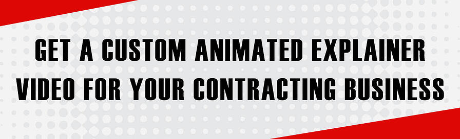 Banner - Get a Custom Animated Explainer Video for Your Contracting Business