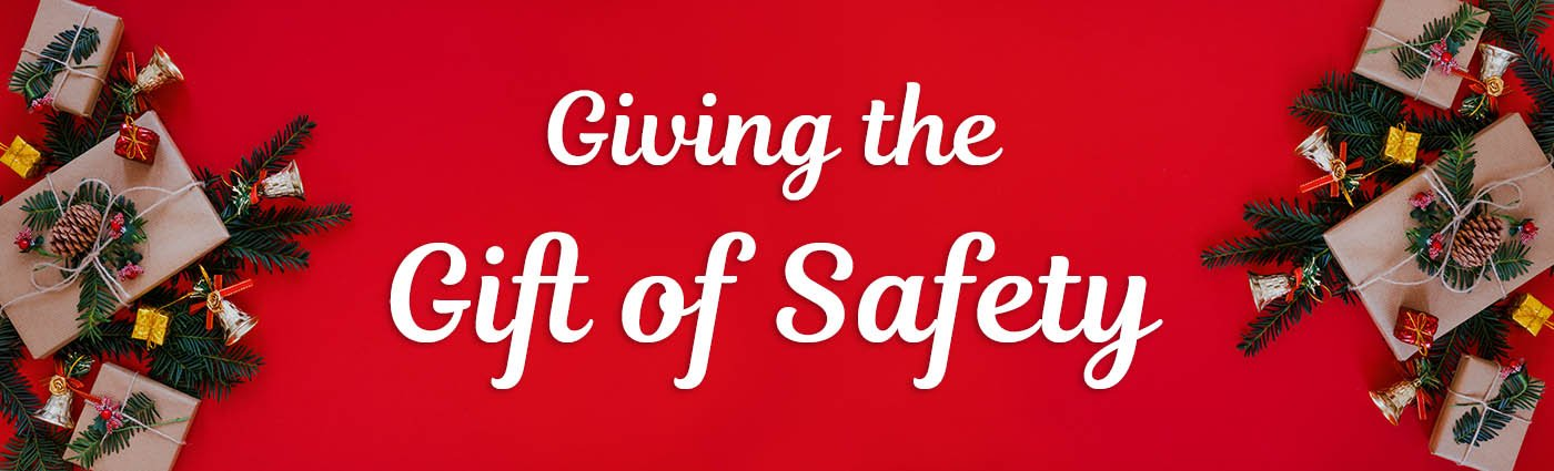 Banner - Giving the Gift of Safety