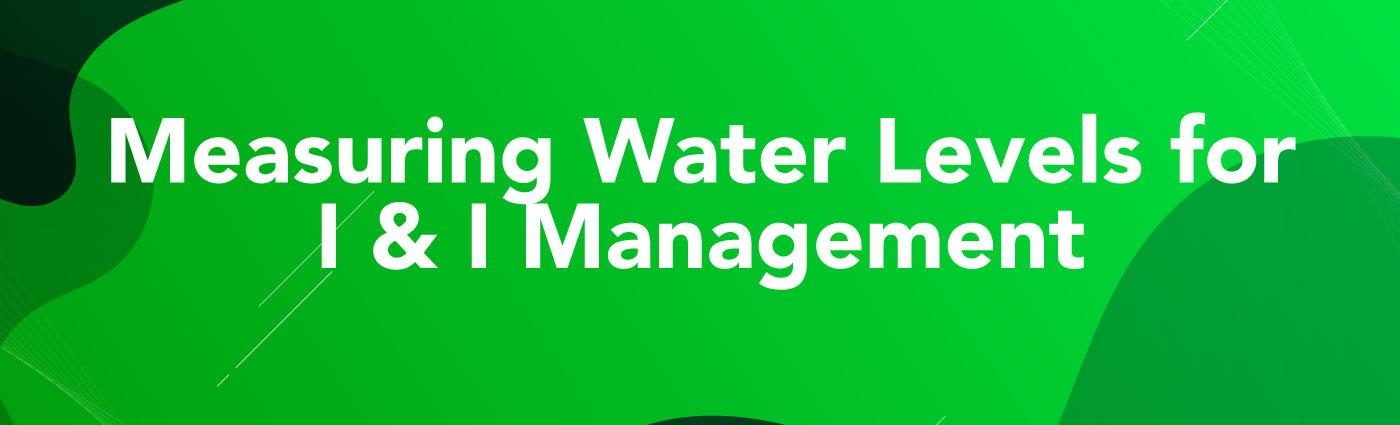 Banner - Measuring-Water-Levels-for-I-&-I-Management-2