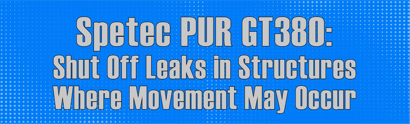 Banner - Shut Off Leaks in Structures Where Movement May Occur