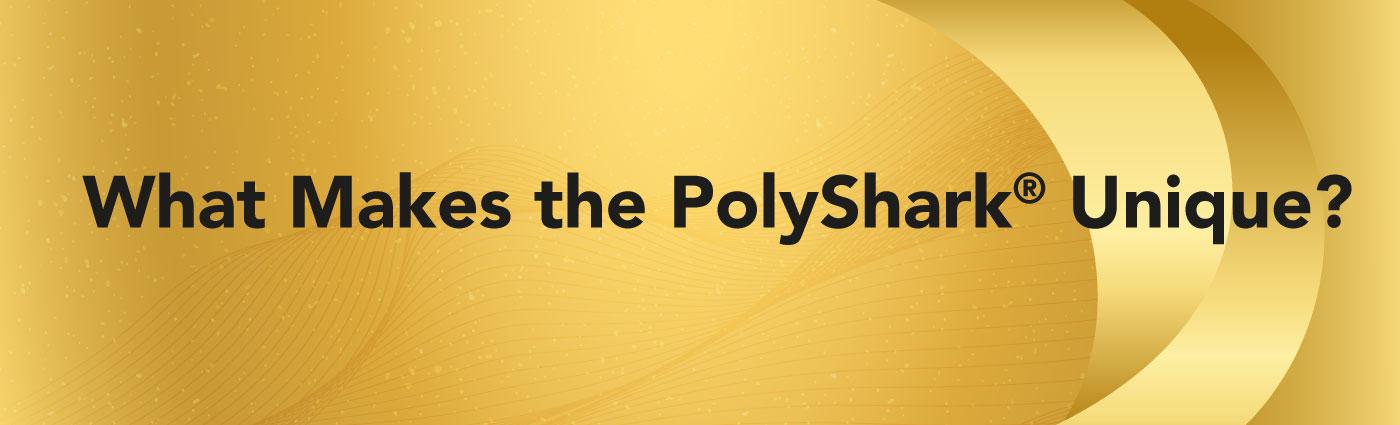 Banner - What Makes the PolyShark Unique-1