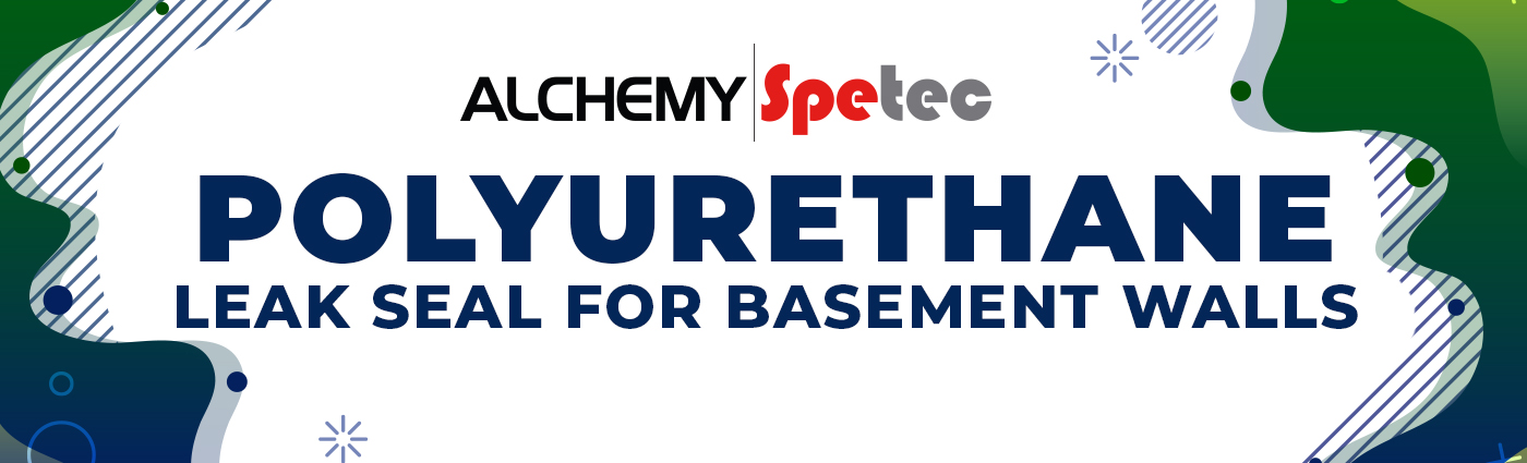 Banner Graphic - Polyurethane Leak Seal for Basement Walls