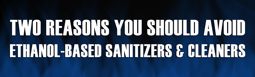 Banner-Avoid Ethanol Based Sanitizers and Cleaners