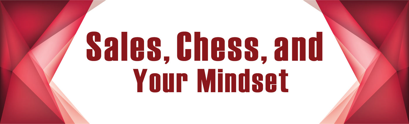 Banner-Sales Chess and Your Mindset