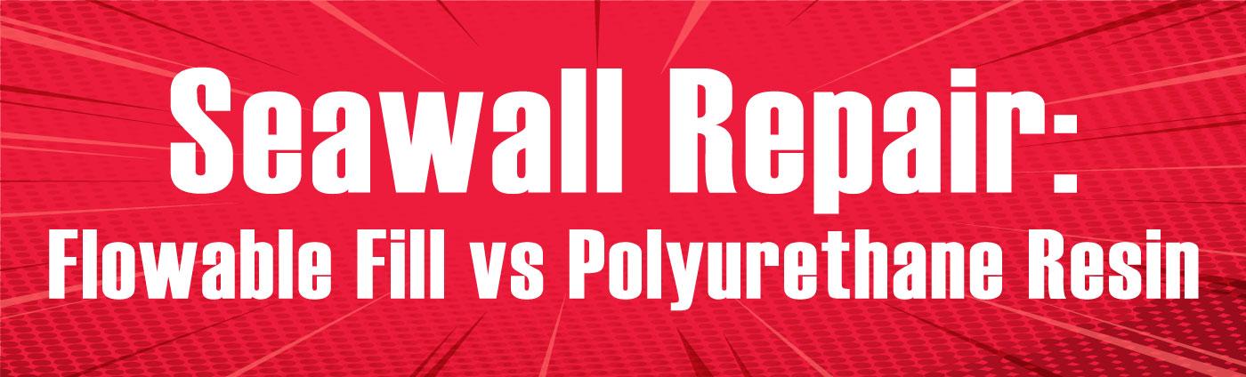 Banner-Seawall Repair Fill vs Resin
