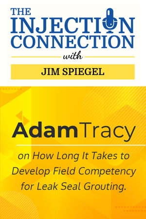 Body - Adam Tracy on How Long It Takes to Develop Field Competency for Leak Seal Grouting