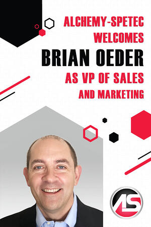 Body - Alchemy-Spetec Welcomes Brian Oeder as VP of Sales and Marketing