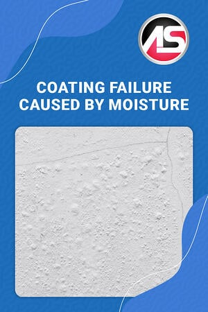 Body - Coating Failure Caused by Moisture