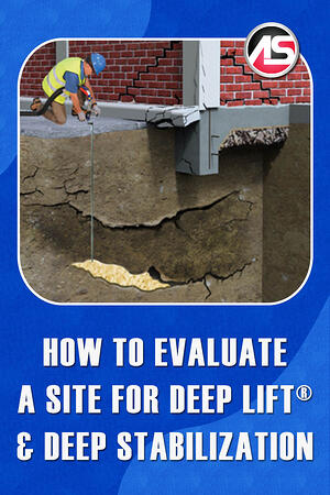 Body - How To Evaluate a Site for Deep Lift & Deep Stabilization