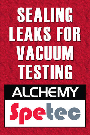 Body - Sealing Leaks for Vacuum Testing