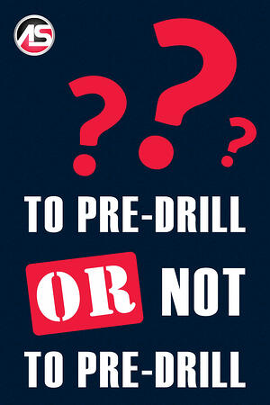 Body - To Pre-Drill or Not to Pre-Drill