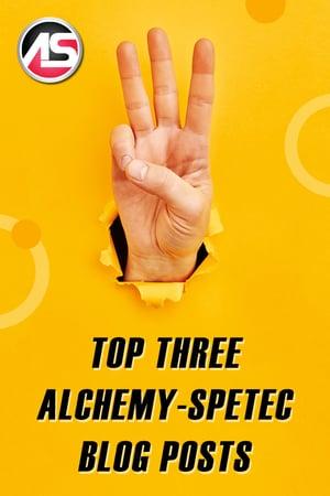 Body - Top Three Alchemy-Spetec Blog Posts