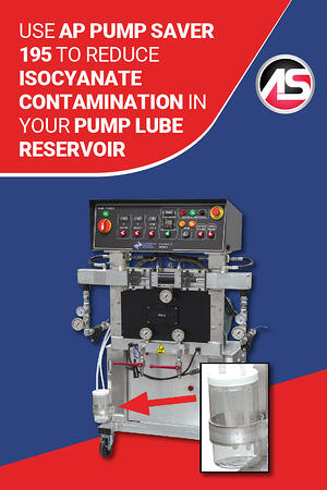 Body - Use AP Pump Saver 195 to Reduce Isocyanate Contamination