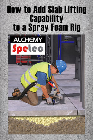 Body-How to Add Slab Lifting Capability to a Spray Foam Rig