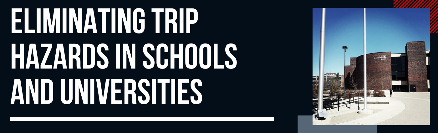 Eliminating Trip Hazards in Schools and Universities