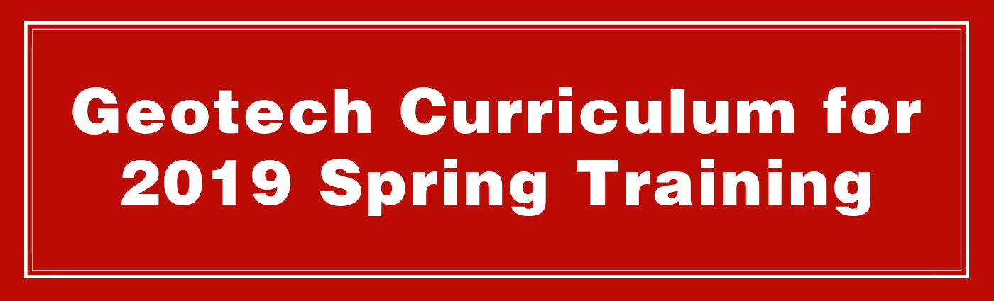 Geotech Curriculum for 2019 Spring Training