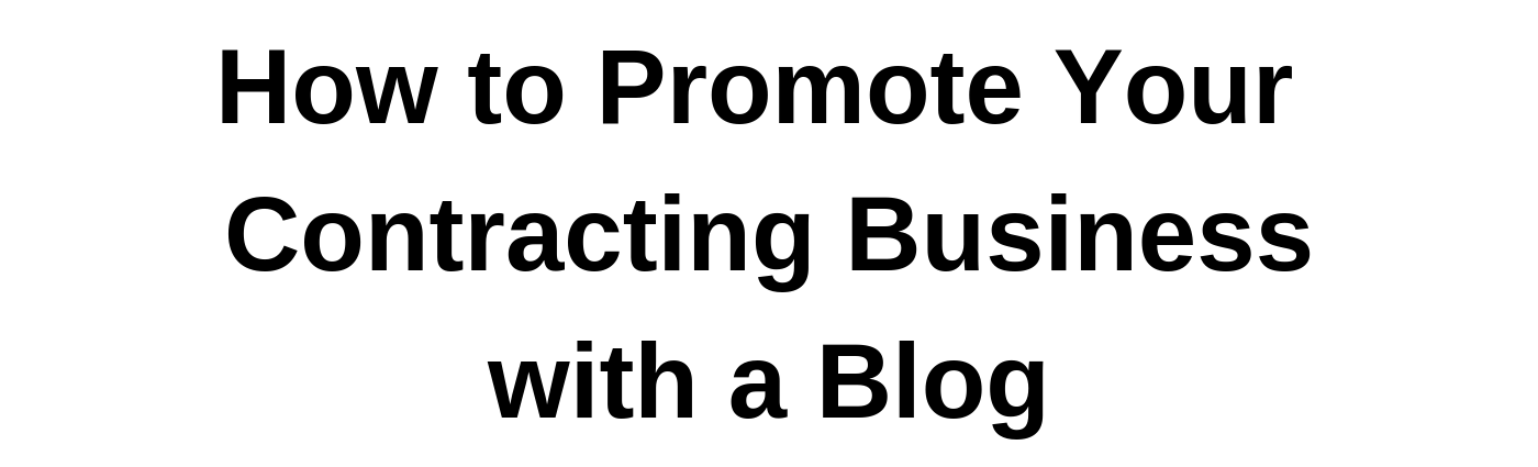 How to Promote Your Contracting Business with a Blog-banner