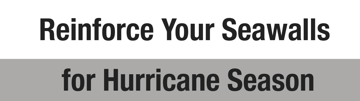 Reinforce Your Seawalls for Hurricane Season