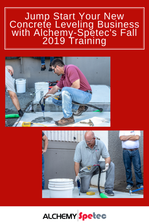 Jump Start Your New Concrete Leveling Business with Alchemy-Spetecs Fall 2019 Training (1)