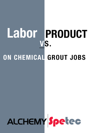 Jobs often are driven by one component or another. When you dissect a chemical grout waterproofing job your two main components are labor and product. That is not very different than most work. Which one is going to drive the job?