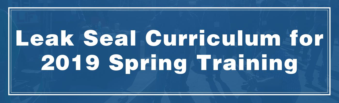 Leak Seal Curriculum for 2019 Spring Training