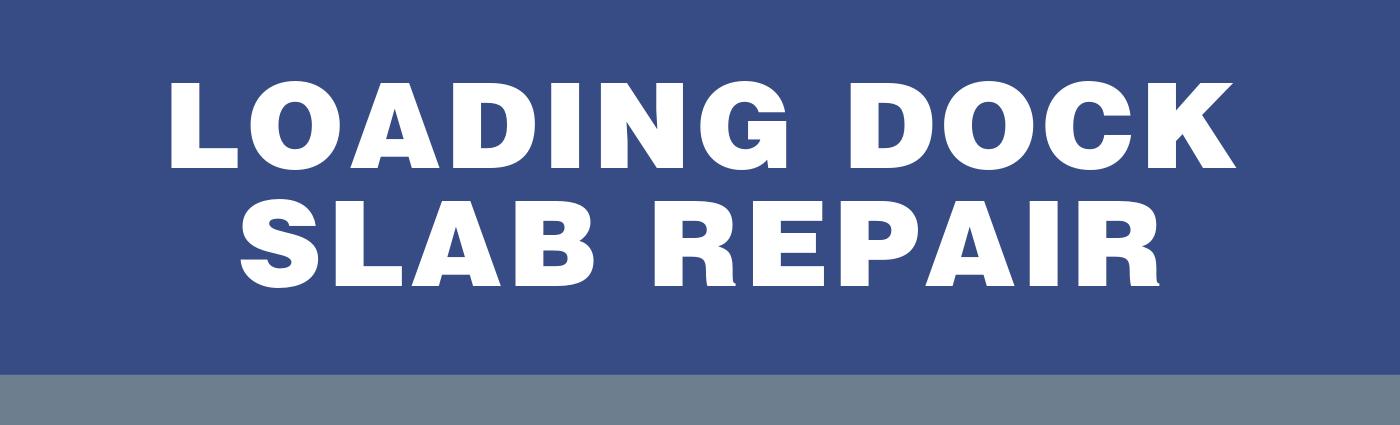 Loading Dock Slab Repair