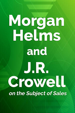 Morgan Helms and JR Crowell on the Subject of Sales - Body