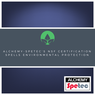 Alchemy-Spetec's NSF Certification Spells Environmental Protection