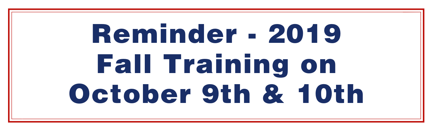 Reminder - 2019 Fall Training on October 9th & 10th