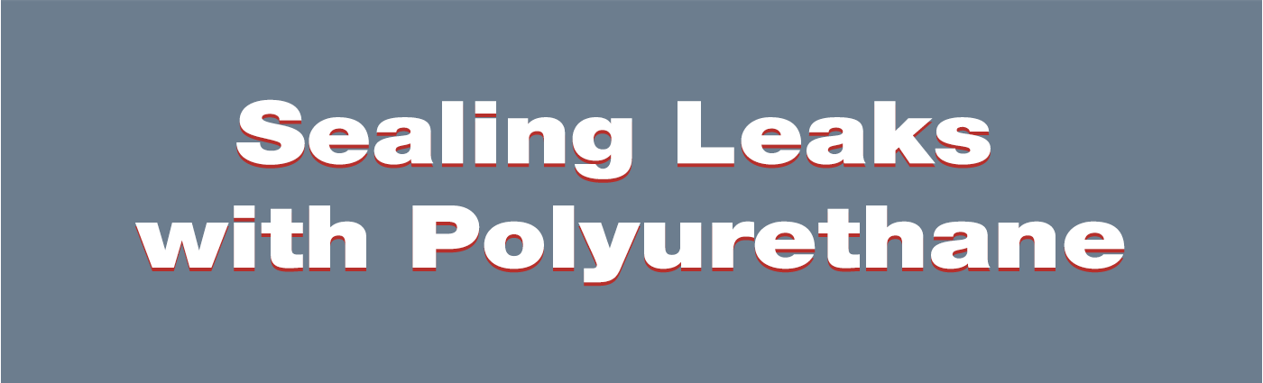 Sealing Leaks with polyurethane - alchemy-spetec
