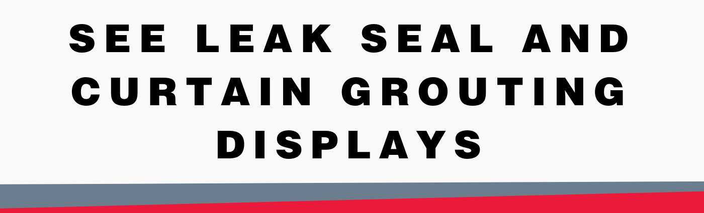See Leak Seal and Curtain Grouting Displays-banner