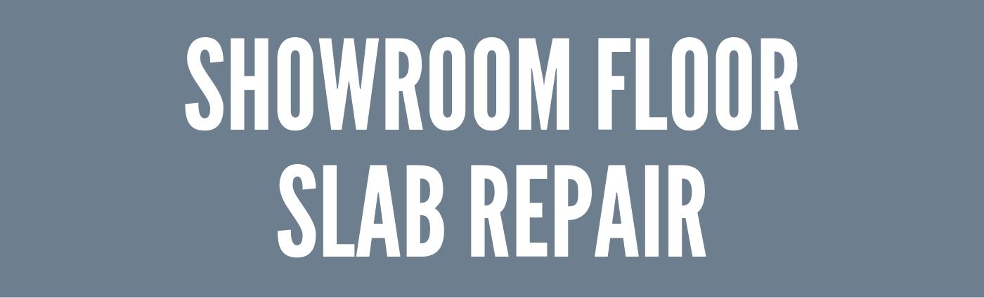 Showroom Floor Slab Repair