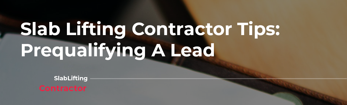 Every slab lifting or foundation contractor has experienced driving for hours to look at a potential job that turns out to be a wasted trip. Take a look at these prequalifying questions to consider asking a property owner before heading out to a job site.