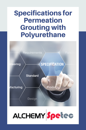 Specifications for Permeation Grouting with Polyurethane
