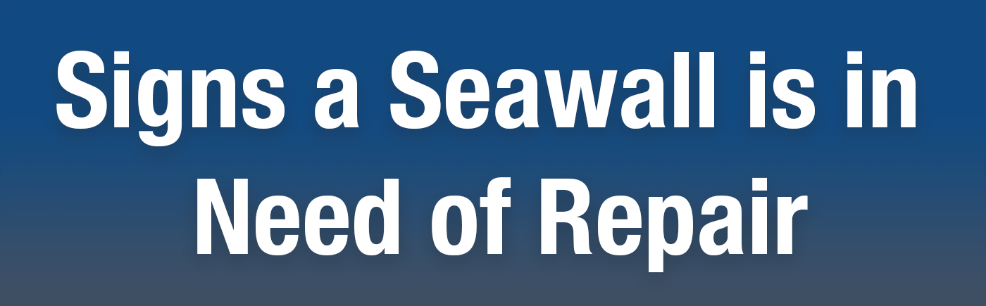 Let's take a look at some of the external signs a seawall is in need of repair...