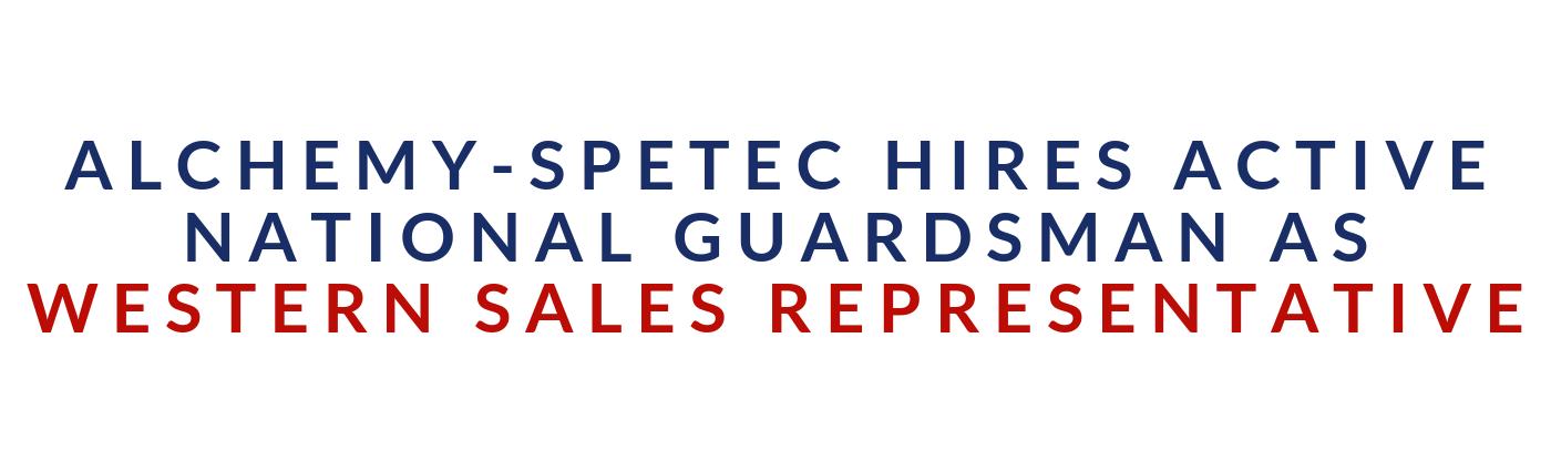 Alchemy-Spetec Hires Active National Guardsman as Western Sales Representative