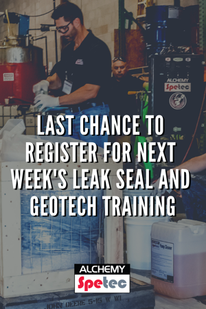 Last Chance to Register for Next Week's Leak Seal and Geotech Training